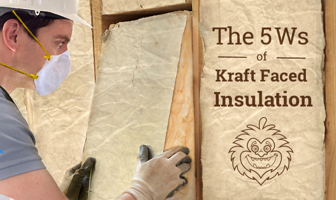 The 5 Ws Of Kraft Faced Insulation