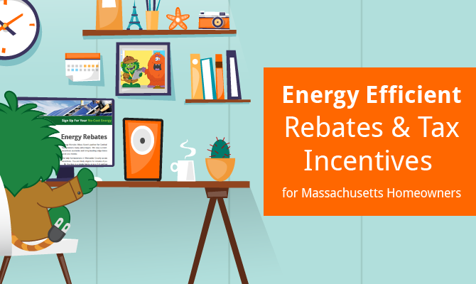 Energy Efficient Rebates Amp Tax Incentives For Ma Homeowners