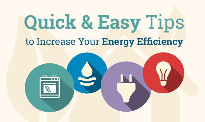 Quick & Easy Tips to Increase Your Energy Efficiency