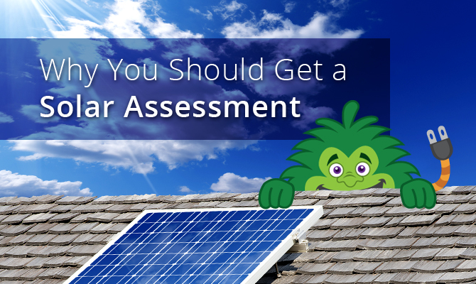 Why You Should Get A Solar Assessment To Save Energy