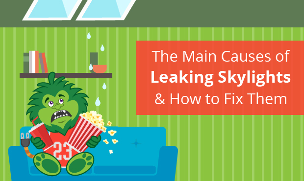 The Main Causes Of Leaking Skylights How To Fix Them