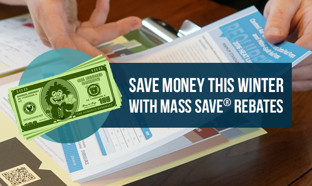 Save Money This Winter With Mass Save Energy Rebates