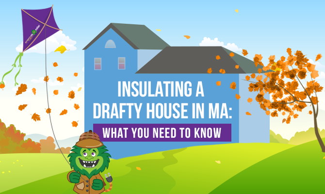 insulating a drafty house in MA