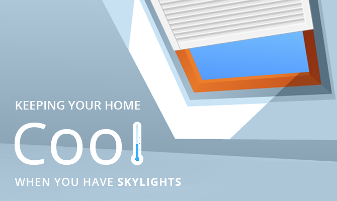 how to keep your home cool when you have skylights